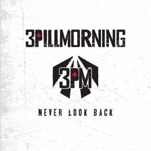 3 Pill Morning - Never Look Back Album Art