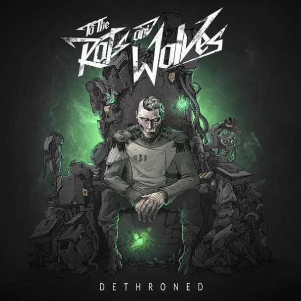 To the Rats and Wolves - Dethroned Album Art